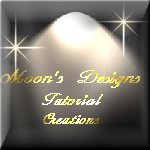 Enter My Moon's Designs Tutorial Creations ~ Click Here ~